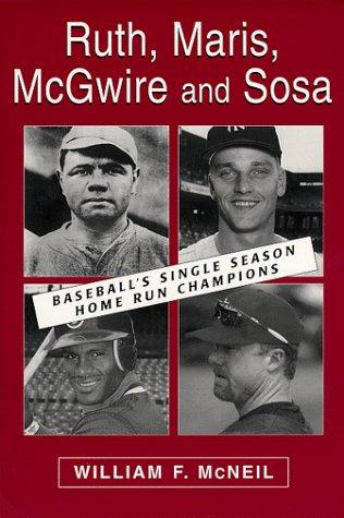 9780786407477: Ruth, Maris, McGwire, and Sosa: Baseball's Single Season Home Run Champions