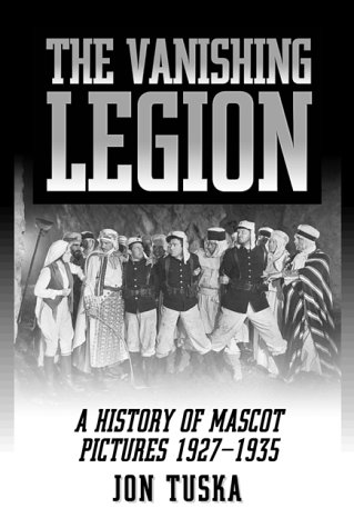 9780786407491: The Vanishing Legion: A History of Mascot Pictures 1927-1935 (McFarland Classics S)