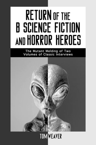 9780786407552: Return of the B Science Fiction and Horror Movie Makers: Writers, Producers, Directors, Actors, Moguls and Makeup (McFarland Classics)