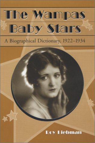 9780786407569: The Wampas Baby Stars: A Biographical Dictionary, 1922-1934