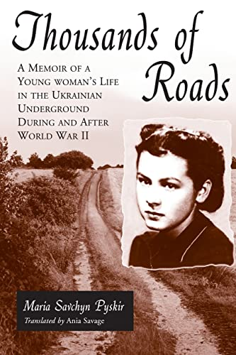 9780786407644: Thousands of Roads: A Memoir of a Young Woman's Life in the Ukrainian Underground During and After World War II