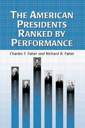 9780786407651: The American Presidents Ranked by Performance
