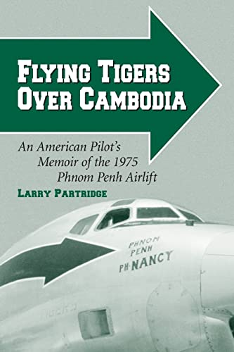 Flying Tigers over Cambodia: An American Pilot's: Partridge, Larry