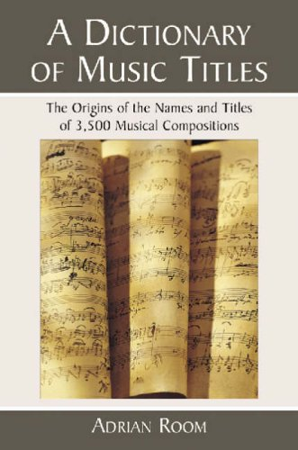 A Dictionary of Music Titles: The Origins: Adrian Room