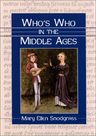 Who's Who in the Middle Ages (0786407743) by Snodgrass, Mary Ellen