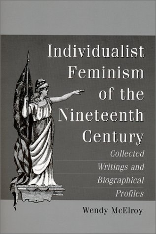 9780786407750: Individualist Feminism of the Nineteenth Century: Collected Writings and Biographical Profiles