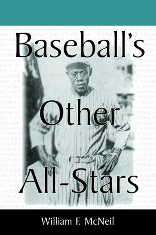 9780786407842: Baseball's Other All-Stars: The Greatest Players from the Negro Leagues, the Japanese Leagues, the Mexican League, and the Pre-1960 Winter Leagues in Cuba, Puerto Rico and the Dominican Republic