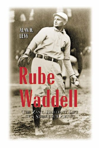 9780786407866: Rube Waddell: The Zany, Brilliant Life of a Strikeout Artist