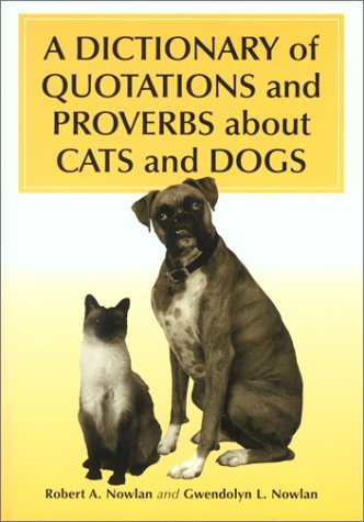 9780786408016: A Dictionary of Quotations and Proverbs about Cats and Dogs