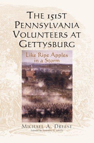 9780786408047: The 151st Pennsylvania Volunteers at Gettysburg: Like Ripe Apples in a Storm