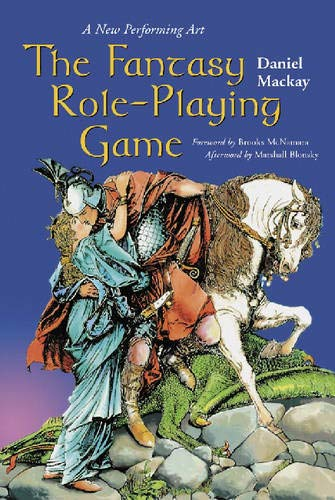 9780786408153: The Fantasy Role-Playing Game: A New Performing Art