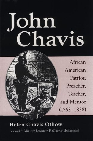 John Chavis: African American Patriot, Preacher, Teacher: Helen Chavis Othow