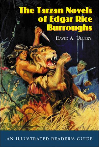 The Tarzan Novels of Edgar Rice Burroughs: An Illustrated Reader's Guide: Ullery, David A.