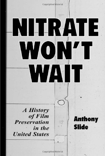 9780786408368: Nitrate Won't Wait: A History of Film Preservation in the United States