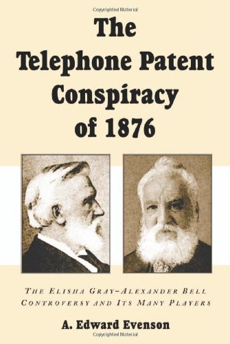 9780786408832: The Telephone Patent Conspiracy of 1876: The Elisha Gray-Alexander Bell Controversy and Its Many Players