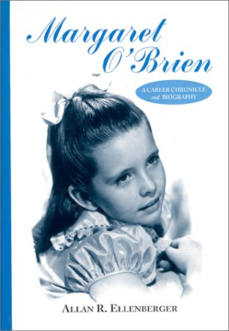 9780786408856: Margaret O'Brien: A Career Chronicle and Biography