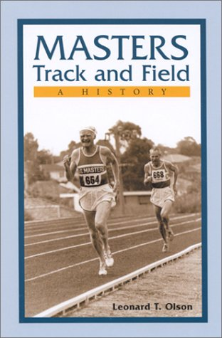 9780786408894: Masters Track and Field: A History