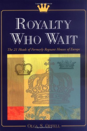 9780786409013: Royalty Who Wait: The 21 Heads of Formerly Regnant Houses of Europe