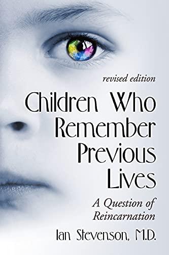 Children Who Remember Previous Lives - A: Stevenson, Ian, M.D.