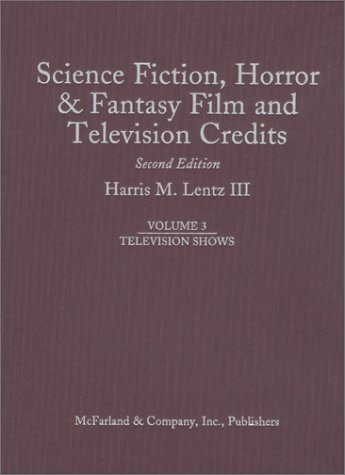 9780786409525: 3: Science Fiction, Horror & Fantasy Film and Television Credits