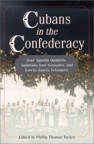 9780786409761: Cubans in the Confederacy: José Agustín Quintero, Ambrosio José Gonzales, and Loreta Janeta Velazquez
