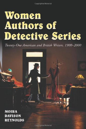 Women Authors of Detective Series: Twenty-One American and British Authors, 1900-2000: Moira ...