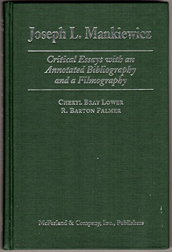 Joseph L. Mankiewicz: Critical Essays with an Annotated Bibliography and a Filmography (0786409878) by Bray, Cheryl; Palmer, R. Barton; Lower, Cheryl Bray