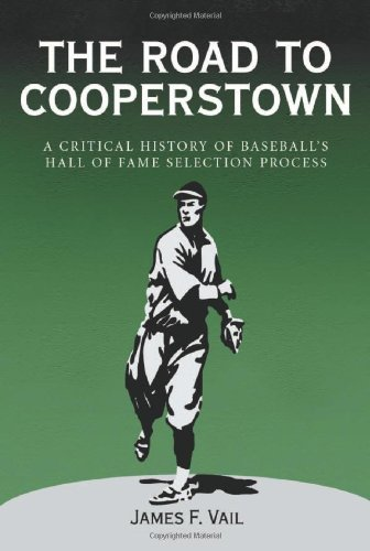 9780786410125: The Road to Cooperstown: A Critical History of Baseball's Hall of Fame Selection Process