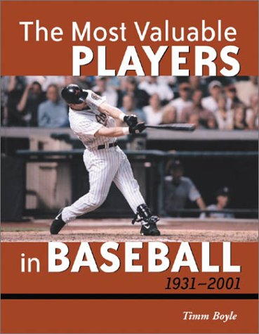 The Most Valuable Players in Baseball, 1931-2001: Boyle, Timm