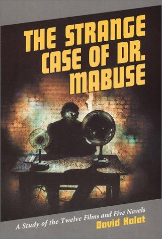 9780786410668: The Strange Case of Dr. Mabuse: A Study of Twelve Films and Five Novels