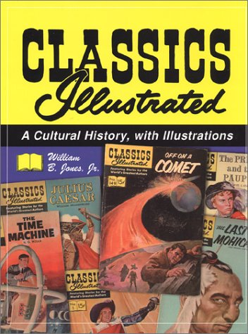 9780786410774: Classics Illustrated: A Cultural History, with Illustrations