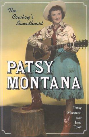 Patsy Montana: The Cowboy's Sweetheart: Patsy Montana