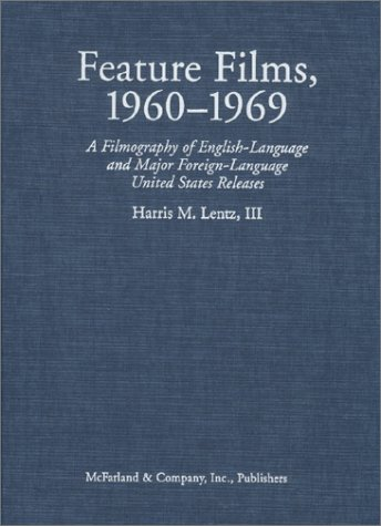 9780786411009: Feature Films, 1960-1969: A Filmography of English-Language and Major Foreign-Language United States Releases