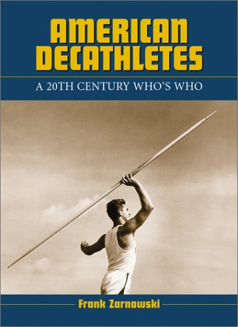 American Decathletes: A 20th Century Who's Who: Zarnowski, Frank
