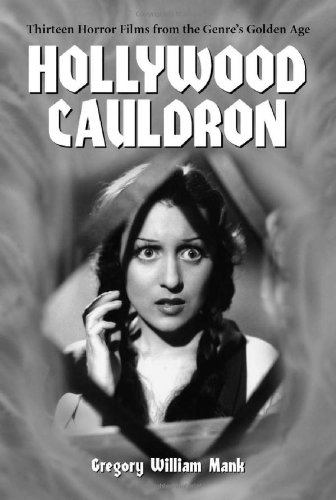 9780786411122: Hollywood Cauldron: Thirteen Horror Films from the Genre's Golden Age
