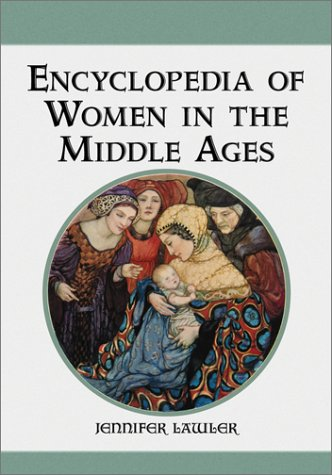 9780786411191: Encyclopedia of Women in the Middle Ages