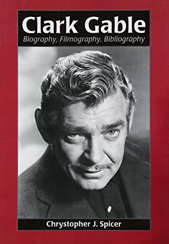 9780786411245: Clark Gable: Biography, Filmography, Bibliography