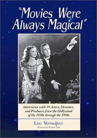9780786411290: Movies Were Always Magical: Interviews with 19 Actors, Directors and Producers from the Hollywood of the 1930s through the 1950s