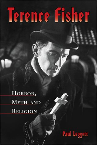 9780786411672: Terence Fisher: Horror, Myth and Religion