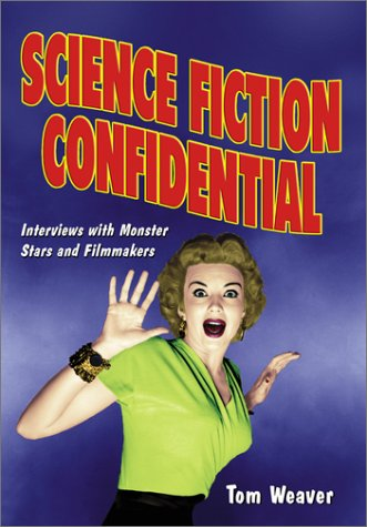 9780786411757: Science Fiction Confidential: Interviews With Monster Stars & Filmmakers