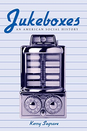Jukeboxes. An American Social History.