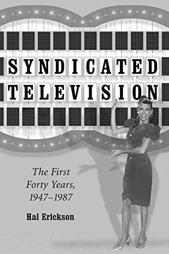 Syndicated Television: The First Forty Years 1947-1987