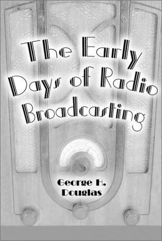 9780786411993: The Early Days of Radio Broadcasting (McFarland Classics)