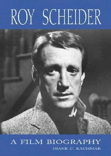 9780786412013: Roy Scheider: A Film Biography