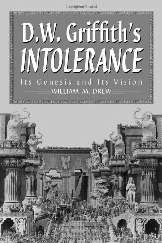 9780786412099: D.W. Griffith's Intolerance: Its Genesis and Its Vision (McFarland Classics)