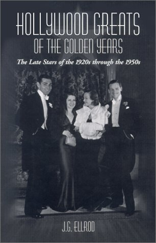 9780786412105: Hollywood Greats of the Golden Years: The Late Stars of the 20's Through the 50's (McFarland Classics)