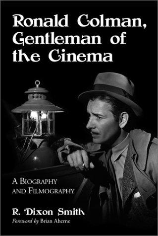 9780786412129: Ronald Colman, Gentleman of the Cinema: A Biography and Filmography (McFarland Classics)