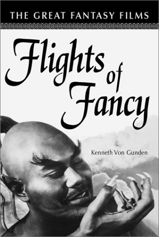 9780786412143: Flights of Fancy: The Great Fantasy Films