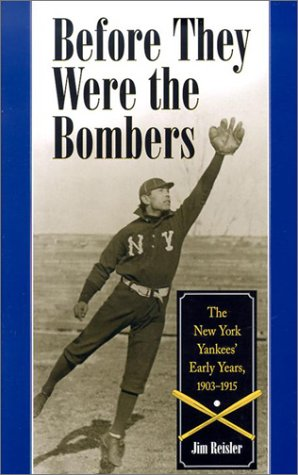 9780786412266: Before They Were the Bombers: The New York Yankees' Early Years, 1903-1919