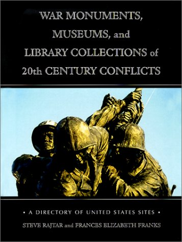 9780786412310: War Monuments, Museums and Library Collections of 20th Century Conflicts: A Directory of United States Sites